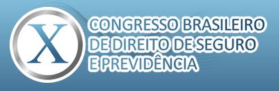 X Congresso Brasileiro de Direito de Seguro ePrevidência
